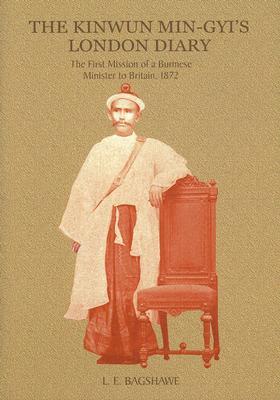 Kinwun Min-Gyi's London Diary By Bagshawe, L. E. (TRN)
